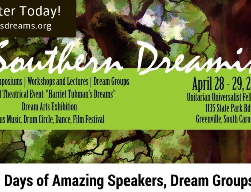 Southern Dreaming Regional IASD Conference & Dreamwork Festival–April 28-29 in Greenville, SC!